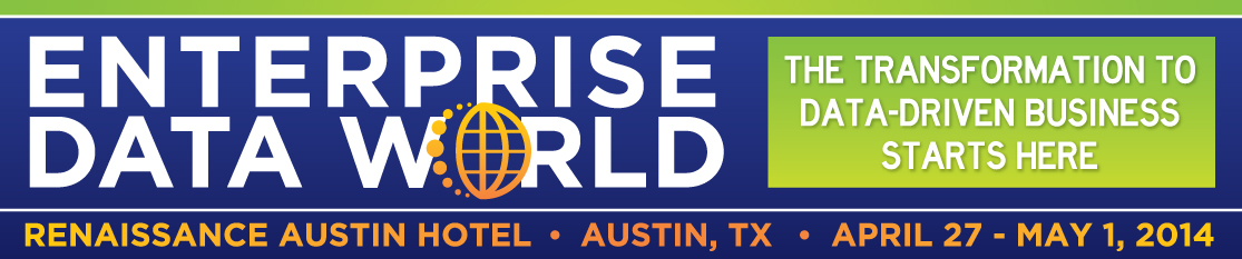 Enterprise Data World 2014, Austin, TX, April 27-May 1, 2014